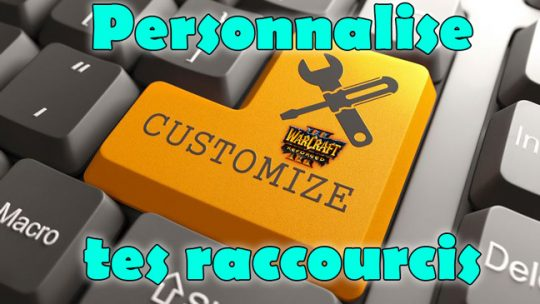 Personnalise tes raccourcis clavier