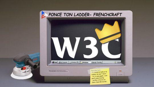 Ponce ton W3C Ladder – C'est reparti!